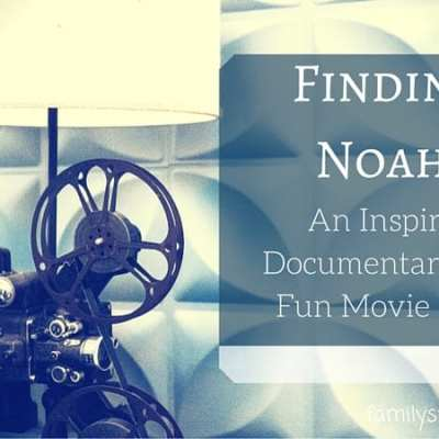 Finding Noah: Inspiring Documentary for a Fun Movie Night