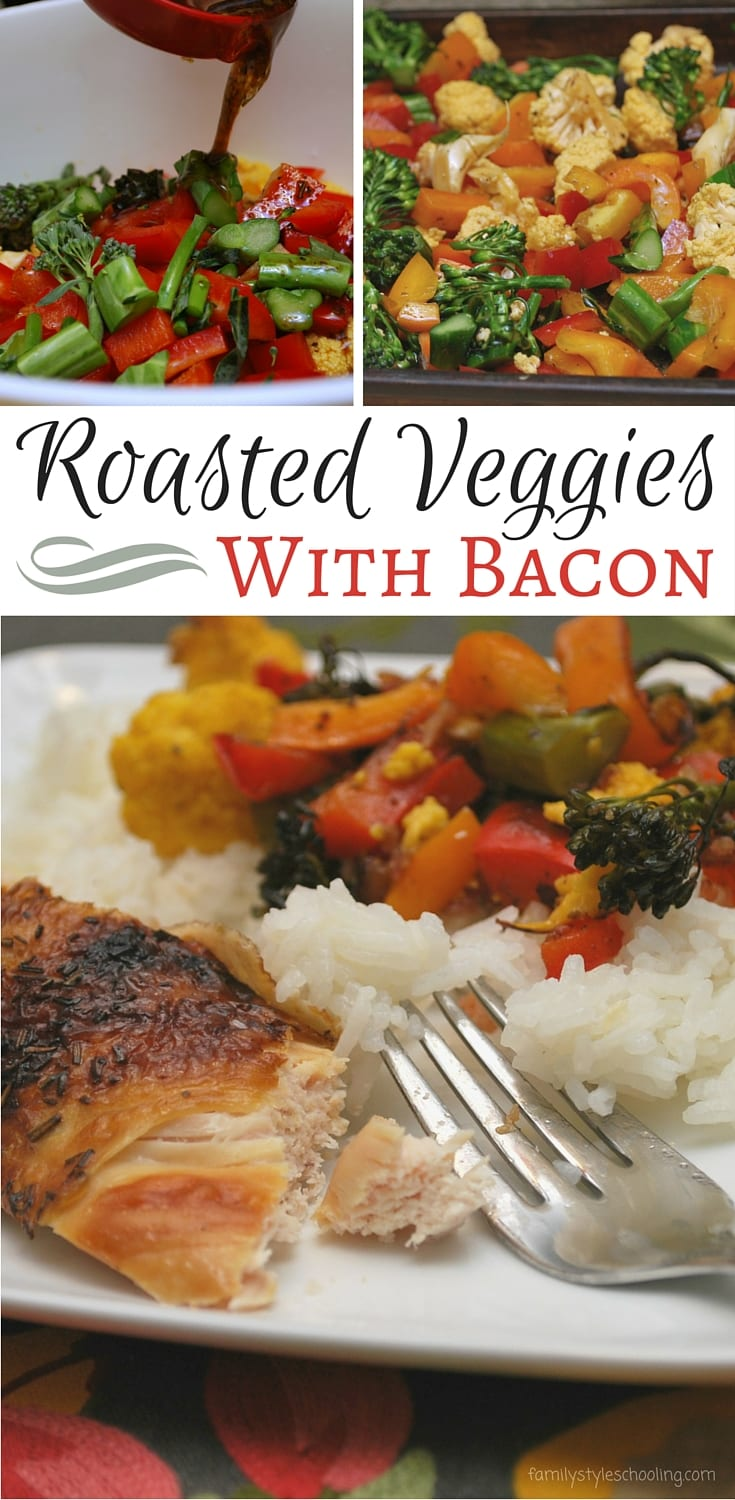 A quick family dinner that everyone will love - roasted veggies and bacon with rotisserie chicken