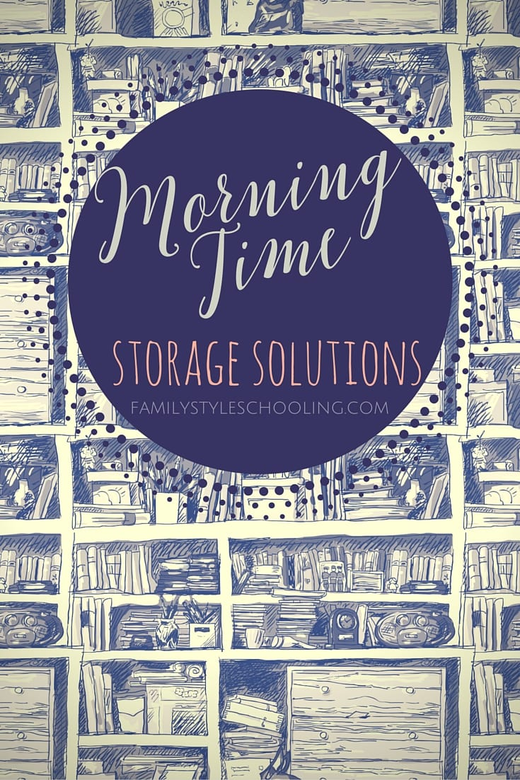 Morning Time Storage Solutions