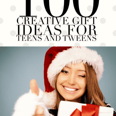100 Creative Gift Ideas for Tweens and Teens