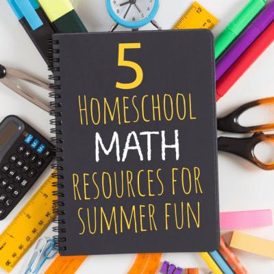 5 Homeschool Math Resources For Summer Fun