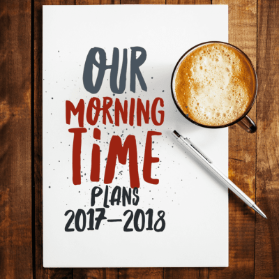 Our Morning Time Plans 2017-2018