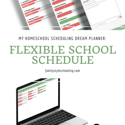 My Homeschool Scheduling Dream Planner: Flexible School Schedule