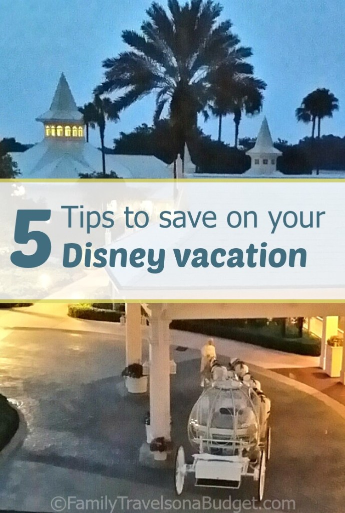 Five Tips to Save Money on your Disney Vacation