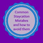 3 Common Staycation Mistakes