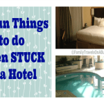 20 fun things to do when stuck at a hotel