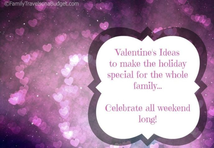 Valentine's Day Ideas for the whole family