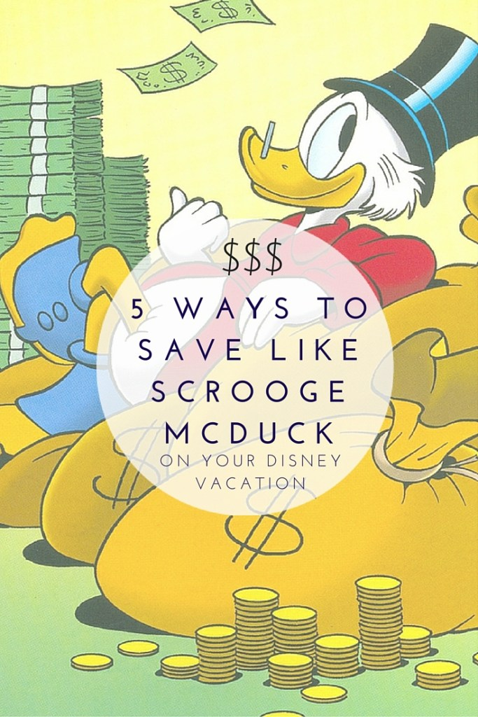 5 ways to save like Scrooge McDuck on your Disney vacation