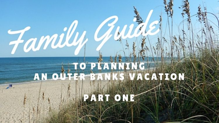 Family Guide to planning an Outer Banks Vacation