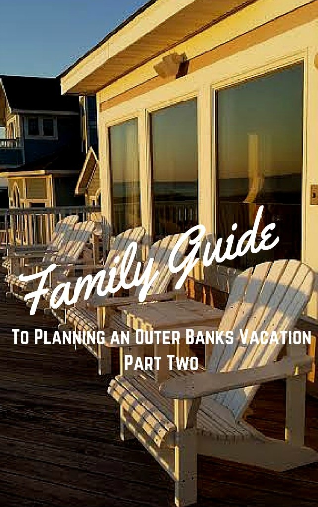 Where To Stay On Your Obx Vacation Family Travels On A