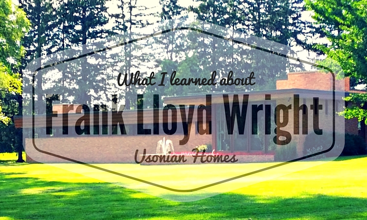 Some things I learned about Frank Lloyd Wright