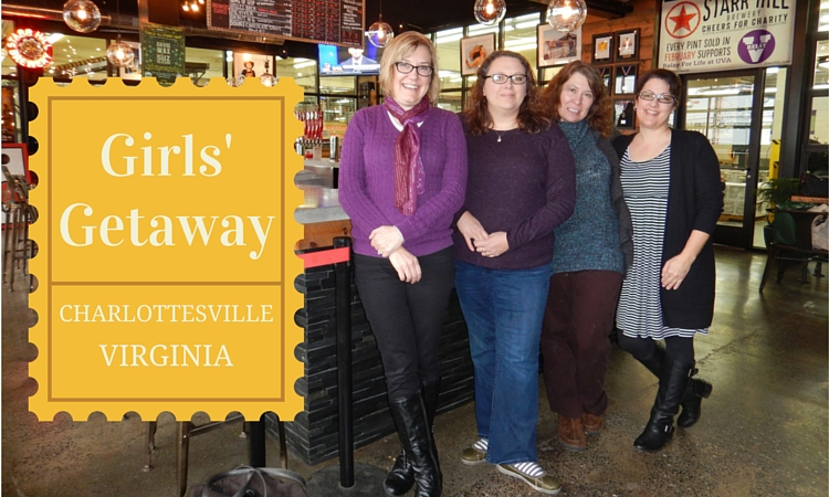 Girls' Getaway to Charlottesville!