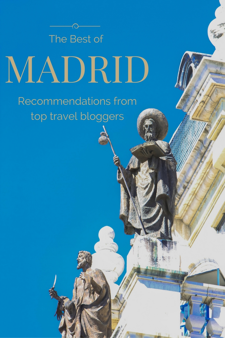 Madrid: Best tips from top bloggers to make travel planning easy!