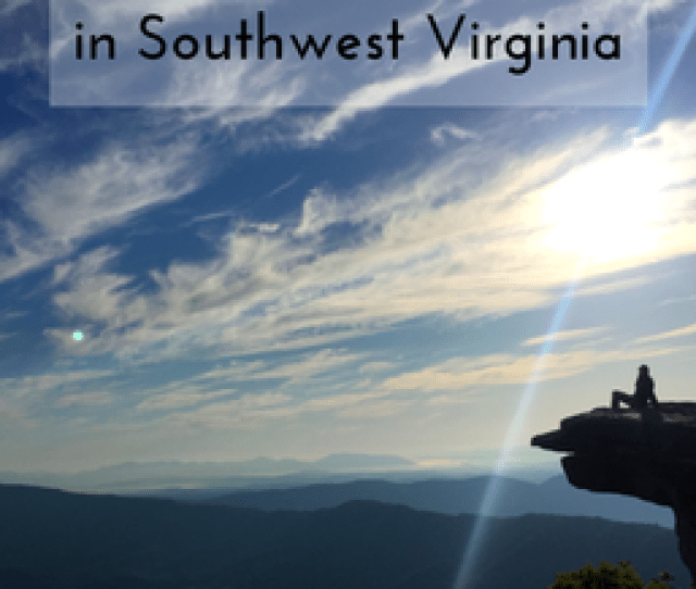 Check Out These  Cool Things To Do In Southwest Virginia Including A Sunrise Hike