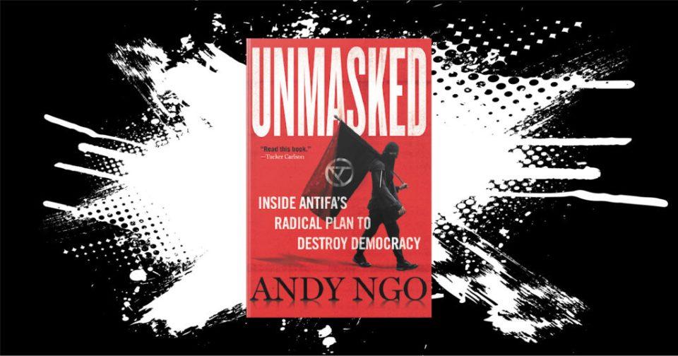 Andy Ngo, author of Unmasked: Inside Antifa's Radical Plan to Destroy Democracy