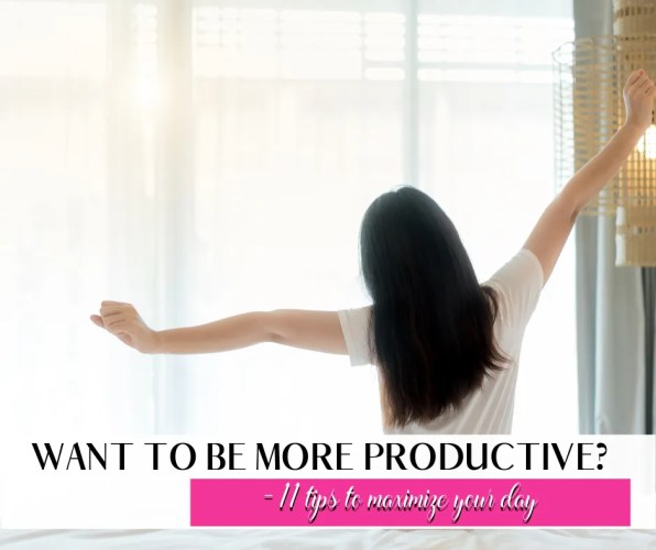 11 tips to maximize your day so you can be super productive. As a parent find moments of productivity is difficult. But these steps make it simple #howtobeproductive #timemanagement #productivitytips