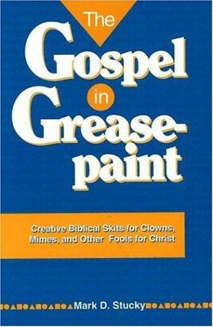 The Gospel in Greasepaint