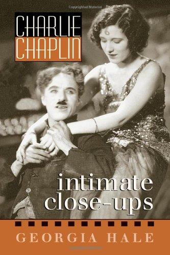 Charlie Chaplin - Intimate Close-Ups by Georgia Hale