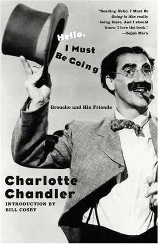 """Hello, I Must Be Going: Groucho and His Friends - """"Reading Hello, I Must Be Going is like really being there. And I should know. I love the book."""" - Zeppo Marx"""