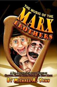 The Music of the Marx Brothers: A Bio-Discography of the Works of Groucho, Harpo, Chico, Gummo, and Zeppo Marx