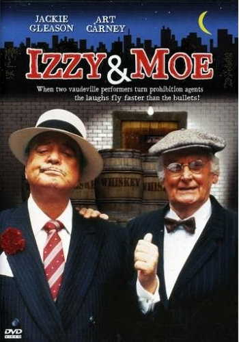 Izzy and Moe - Jackie Gleason - Art Carney - ... are federal agents during Prohibition , where the laughs fly as fast as the bullets - DVD
