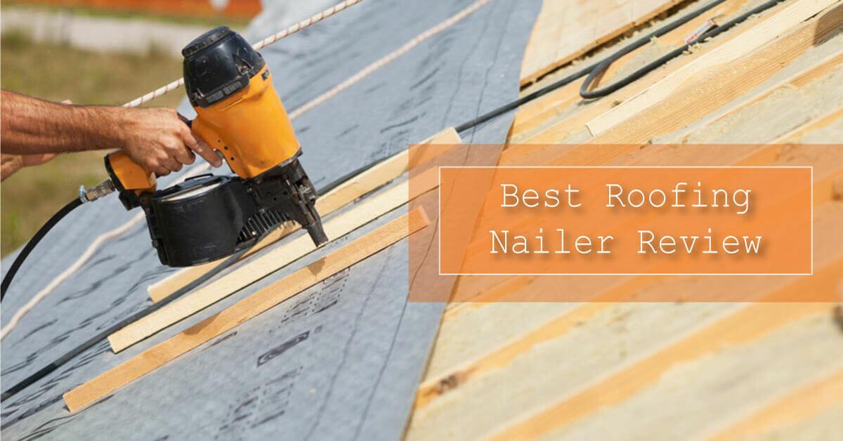 Best Roofing Nail Gun