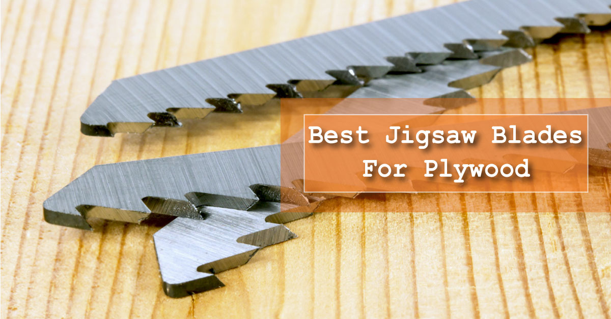 Best jigsaw blades for plywood in the market