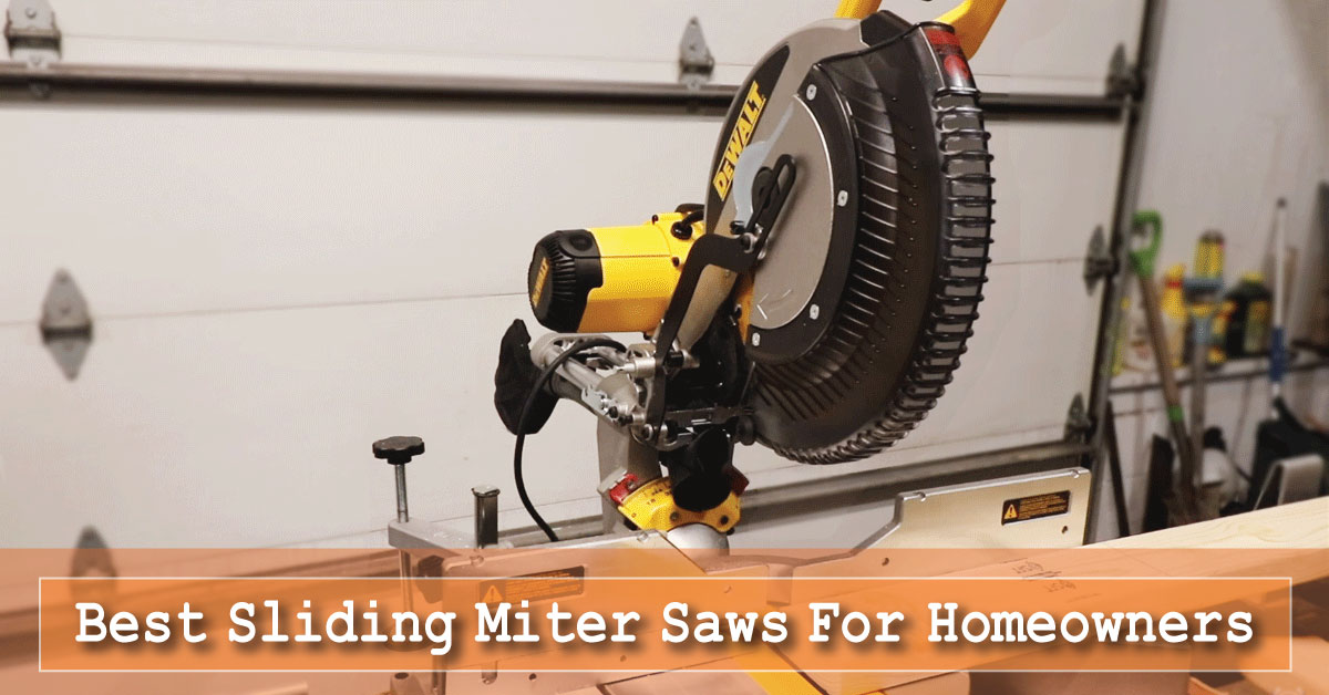 Best Sliding Miter Saws For Homeowners