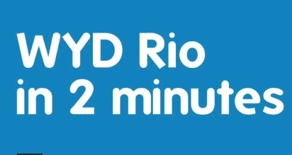WYD Rio in two minutes