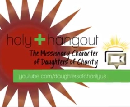 Holy Hangout – Daughters of Charity missionaries