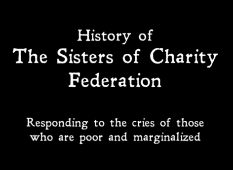 Sisters of Charity Federation: History (New Video)