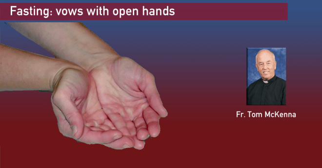 Fasting … vows with open hands