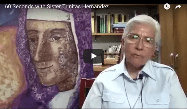 60 Seconds – Sister Trinitas Hernandez