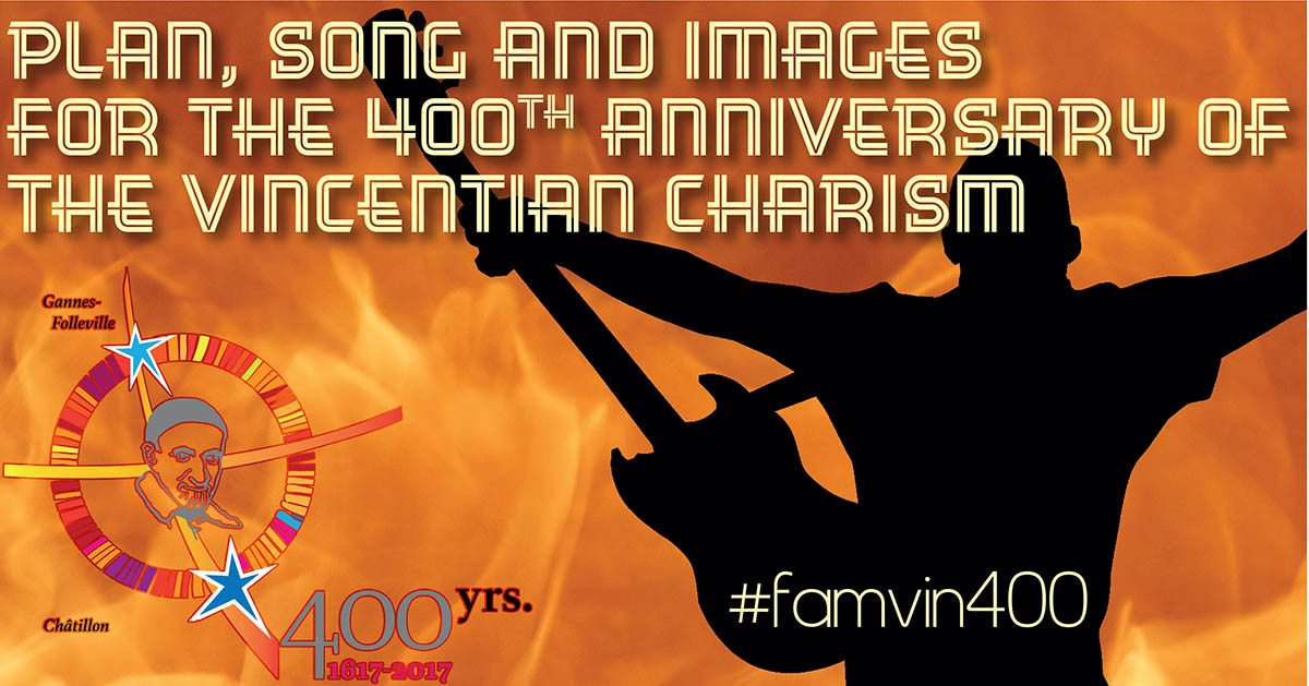 Plan, song and images for the 400th Anniversary of the Vincentian Charism