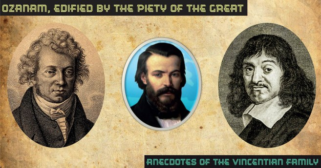 Ozanam, Edified by the Piety of the Great #AnecdotesVF