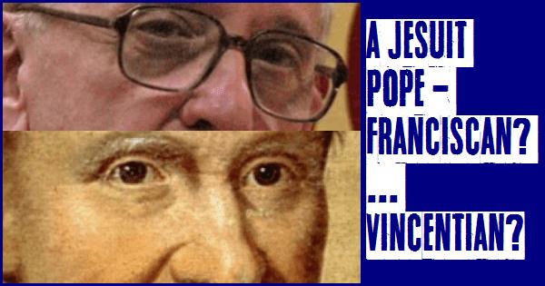 A Jesuit Pope – Franciscan? … Vincentian?