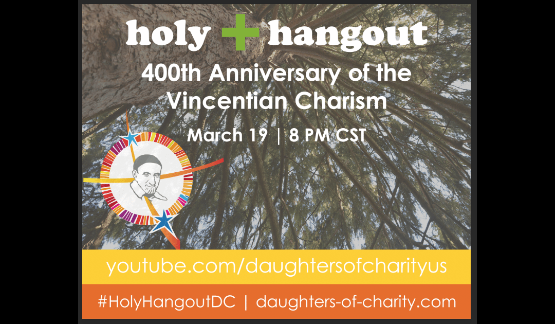 Daughters of Charity Holy Hangouts – March 19