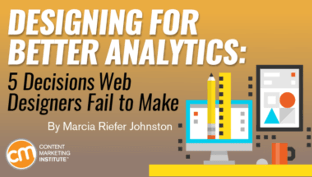 Designing for Better Analytics: 5 Decisions Web Designers Fail to Make