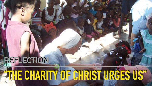 Reflection: The Charity of Christ Urges Us