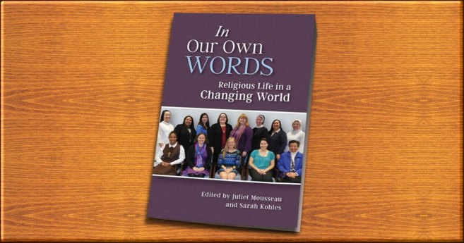 In Our Own Words: New Book on Religious Life of the Present