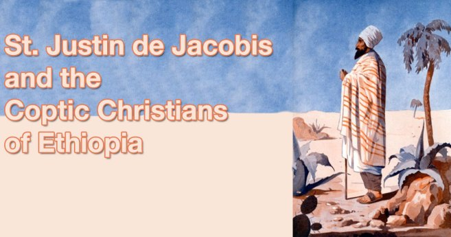 St. Justin de Jacobis and the Coptic Christians of Ethiopia