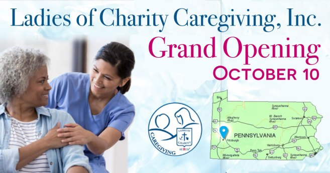 Ladies of Charity Caregiving Announces Grand Opening in Pittsburgh