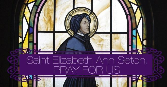 Elizabeth Ann Seton: A Patron Saint in Times of Quarantine