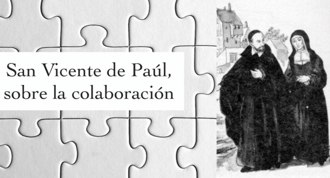 San Vicente de Paúl, sobre la colaboración