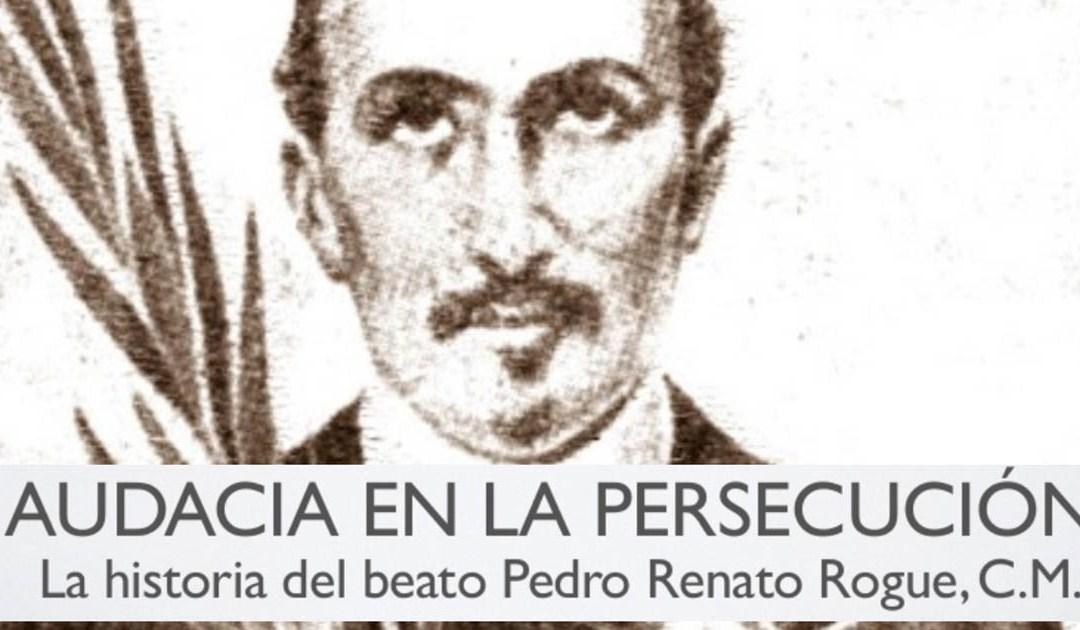 3 de marzo: aniversario del martirio del beato Pedro Renato Rogue, C.M.