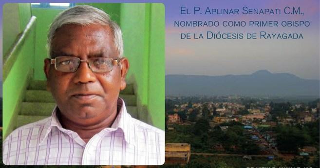 El P. Aplinar Senapati C.M., nombrado primer obispo de la Diócesis de Rayagada