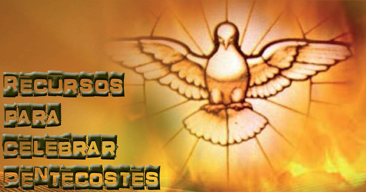 Algunos Recursos Para Celebrar La Fiesta De Pentecostés
