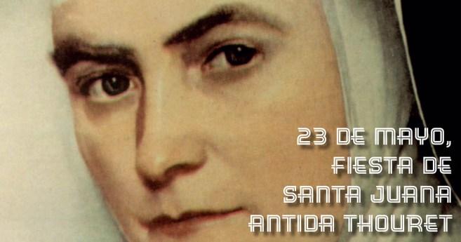 23 de mayo, fiesta de Santa Juana Antida Thouret