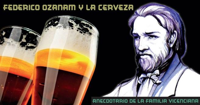 Federico Ozanam y la cerveza #AnecdotarioFV