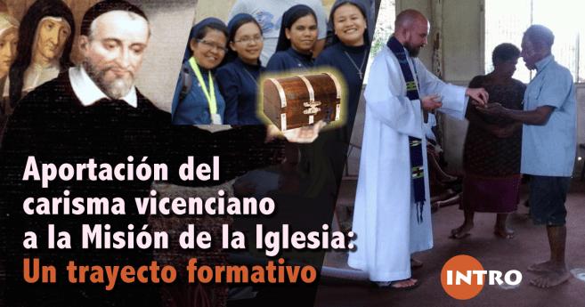 Aportación del carisma vicenciano a la Misión de la Iglesia: Un trayecto formativo